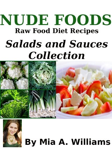 Nude Foods Raw Food Diet Recipes Salads and Sauces Collection (English Edition)