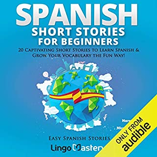 Spanish Short Stories for Beginners: 20 Captivating Short Stories to Learn Spanish & Grow Your Vocabulary the Fun Way! audiobook cover art