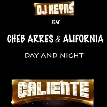 Day and Night - Caliente (feat. Cheb Arres, Alifornia) [Radio edit]