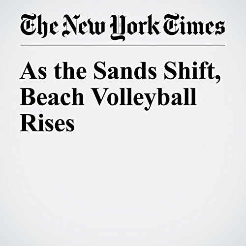 As the Sands Shift, Beach Volleyball Rises audiobook cover art