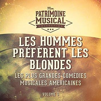 Les plus grandes comédies musicales américaines, Vol. 3 : Les hommes préfèrent les blondes
