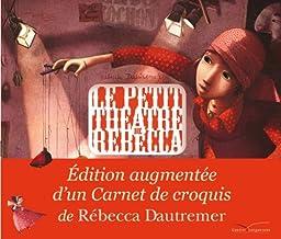 Le Petit Théâtre de Rébecca: Edition Augmentée (Gl Alb.GD.Forma) (French Edition)