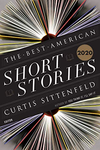 Compare Textbook Prices for The Best American Short Stories 2020 The Best American Series ®  ISBN 9781328485373 by Sittenfeld, Curtis,Pitlor, Heidi