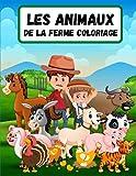 Les animaux de la ferme coloriage: Mignon livre de coloriage d'animaux de ferme de pays pour les enfants avec des vaches, des poulets, des chevaux, ... des animaux de la ferme, garçons et filles