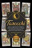 Tarocchi: Impara a Leggere gli Arcani Maggiori e Minori! Guida Passo-Passo...