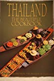 Thailand the Beautiful Cookbook