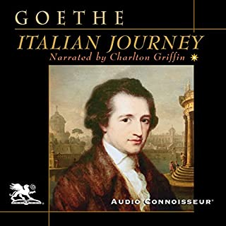 Italian Journey                   By:                                                                                                                                 Johann Wolfgang von Goethe                               Narrated by:                                                                                                                                 Charlton Griffin                      Length: 18 hrs and 57 mins     3 ratings     Overall 4.7