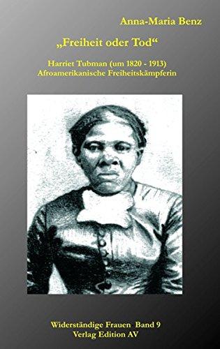 """""""Freiheit oder Tod"""" - Harriet Tubman: Harriet Tubman (1820 - 1913), Afroamerikanische Freiheitskämpferin (Widerständige Frauen)"""