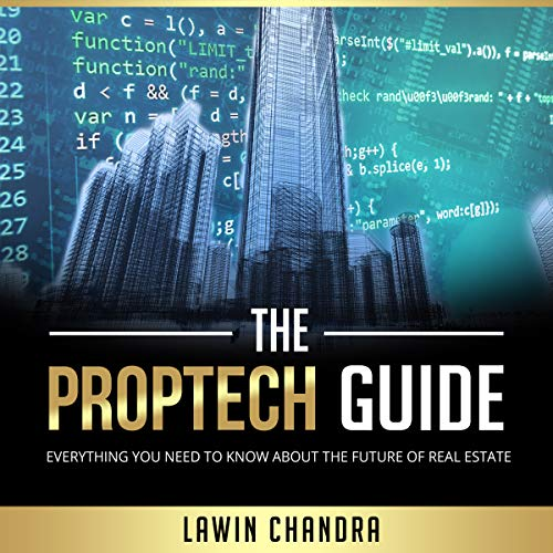 The Proptech Guide: Everything You Need to Know About the Future of Real Estate audiobook cover art