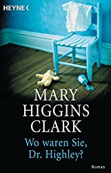 Books: Wo waren Sie, Dr. Highley | Mary Higgins Clark - q? encoding=UTF8&ASIN=3453053206&Format= SL250 &ID=AsinImage&MarketPlace=DE&ServiceVersion=20070822&WS=1&tag=exploredreamd 21