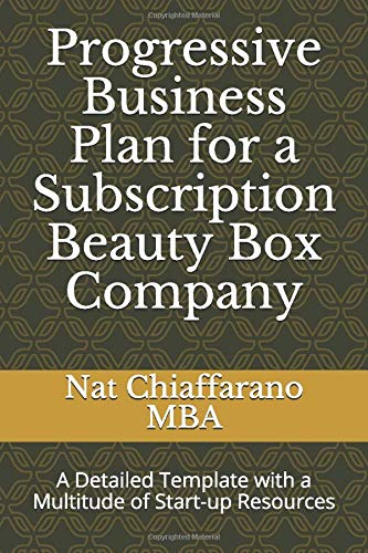 Progressive Business Plan for a Subscription Beauty Box Company: A Detailed Template with a Multitude of Start-up Resources