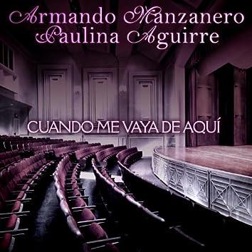 Cuando Me Vaya De Aquí (Con Paulina Aguirre)