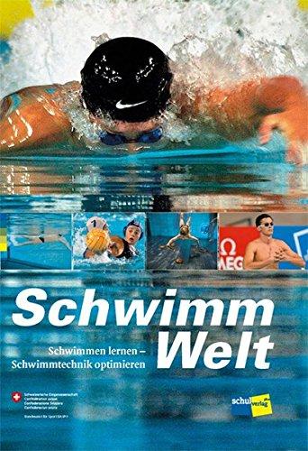 SchwimmWelt: Schwimmen lernen - Schwimmtechnik optimieren - Handbuch