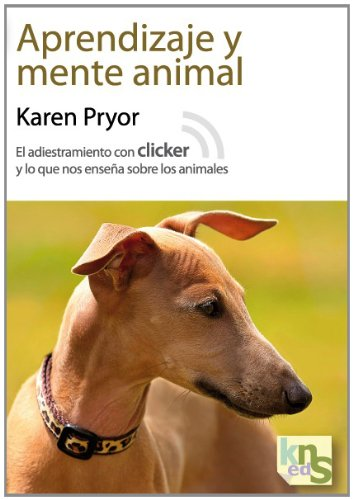 Aprendizaje y mente animal: El adiestramiento con clicker y lo que nos enseña sobre los animales