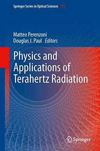 Physics and Applications of Terahertz Radiation (Springer Series in Optical Sciences (173), Band 173)