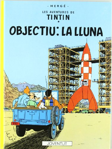 Objectiu la lluna (LES AVENTURES DE TINTIN CATALA)