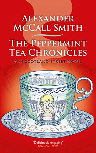 The Peppermint Tea Chronicles: Escape to a world of warmth and wit (44 Scotland Street Book 13) (English Edition)