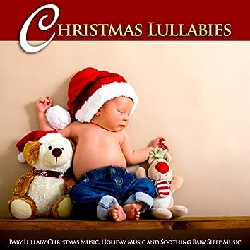 Christmas Lullabies: Baby Lullaby Christmas Music, Holiday Music and Soothing Baby Sleep Music