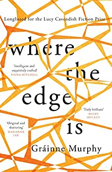 Where the Edge Is: 'Original and shattering' Marianne Lee by [Gráinne Murphy]