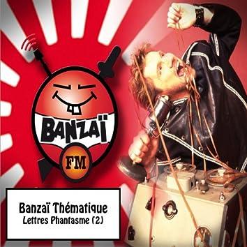 Banzaï thématique: Lettres phantasme, vol. 2 (Banzaï FM)