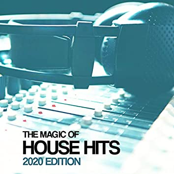The Magic Of House Hits 2020 Edition