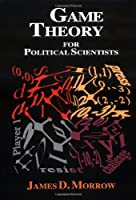 Game Theory for Political Scientists
