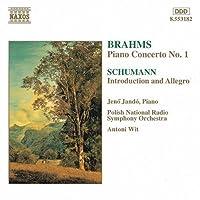 ブラームス:ピアノ協奏曲第1番/シューマン:序奏とアレグロ Op. 134