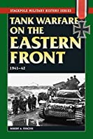 Tank Warfare on the Eastern Front 1941-1942 (Stackpole Military History)