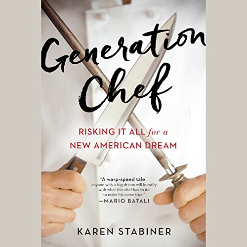 Generation Chef     Risking It All for a New American Dream              By:                                                                                                                                 Karen Stabiner                               Narrated by:                                                                                                                                 Cady McClain                      Length: 11 hrs and 4 mins     1 rating     Overall 3.0