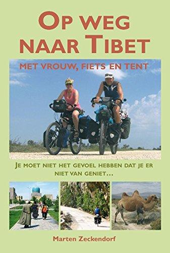 Op weg naar Tibet: met vrouw, fiets en tent; je moet niet het gevoel hebben dat je er niet van geniet...