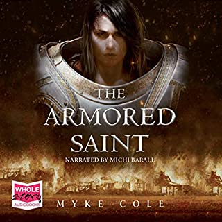 The Armored Saint     Sacred Throne, Book 1              By:                                                                                                                                 Myke Cole                               Narrated by:                                                                                                                                 Michi Barall                      Length: 7 hrs and 14 mins     Not rated yet     Overall 0.0