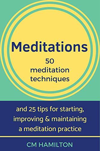 Meditations: 50 Meditation Techniques