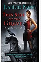 This Side of the Grave: A Night Huntress Novel Kindle Edition