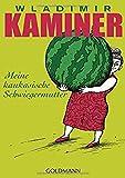 Meine kaukasische Schwiegermutter - Wladimir Kaminer