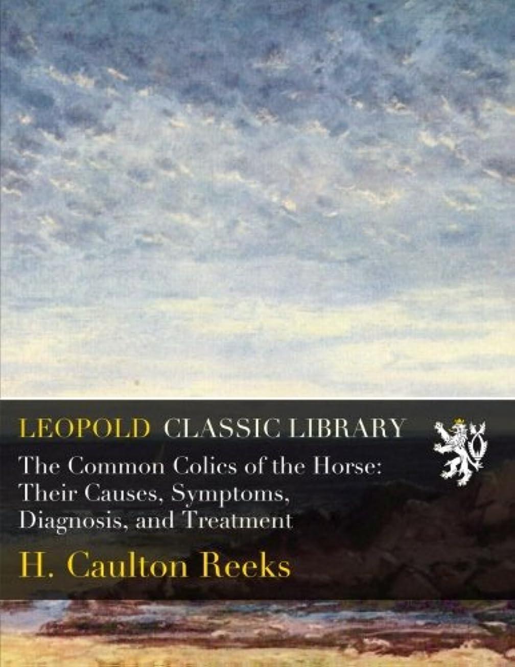 うがい用量アラバマThe Common Colics of the Horse: Their Causes, Symptoms, Diagnosis, and Treatment