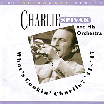 What's Cookin' Charlie '41 - '47