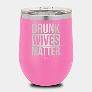 PIPER LOU - DRUNK WIVES MATTER Stainless Steel Insulated Wine Cup With Lid- Pink
