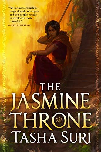 The Jasmine Throne (The Burning Kingdoms Book 1) by [Tasha Suri]