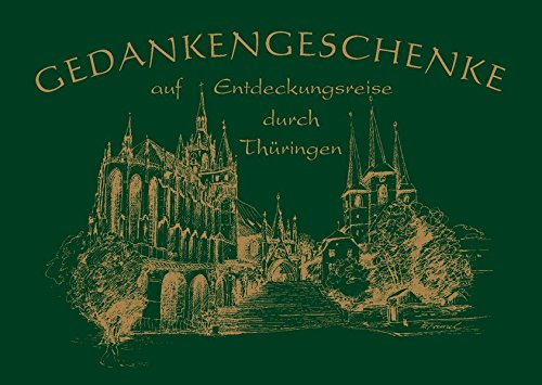 Gedankengeschenke auf Entdeckungsreise durch Thüringen: Sammelband No.13 Regionalreihe