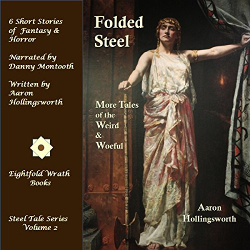 Folded Steel: More Tales of the Weird and Woeful audiobook cover art