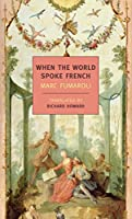 When The World Spoke French (New York Review Books Classics)