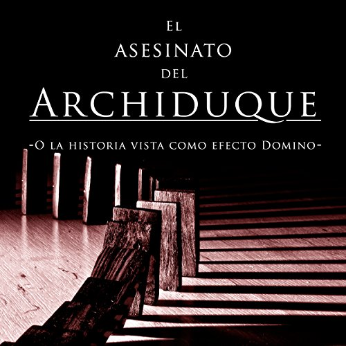 El asesinato del Archiduque [The Assassination of Archduke] audiobook cover art