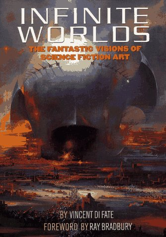 Infinite Worlds : The Fantastic Visions of Science Fiction Art