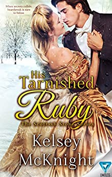 His Tarnished Ruby (The Scottish Stone Series Book 3) by [Kelsey McKnight]