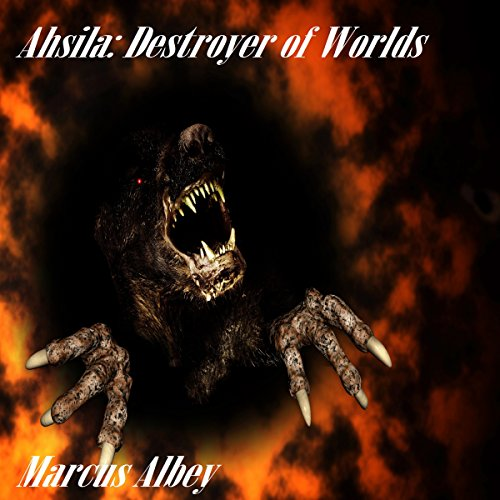 Ahsila: Destroyer of Worlds audiobook cover art