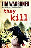 They Kill (Fiction Without Frontiers)