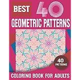 Geometric Pattern Coloring Book: Stress Relieving Geometric Coloring Book 40 Geometric Shapes Ready To Color patterns coloring book-An Absolute Stress Vol-31