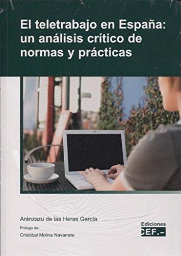 EL TELETRABAJO EN ESPAÑA: UN ANÁLISIS CRÍTICO DE LAS NORMAS Y PRÁCTICAS