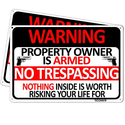 TICONN (2 Pack) No Trespassing Sign Private Property Owner is Armed, 10''x7'' Aluminum Rust Free, Fade Resistant, Easy Mounting, Indoor/Outdoor Use