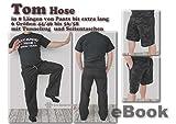 Tom Hose für Männer in 6 Doppelgrößen Xxs - 3XL und 8 Beinlängen - Bildernähanleitung mit Schnitt von firstloungeberlin: Ausführliche Nähanleitung mit Schnittmuster zum Sofort-Download für Männerhose